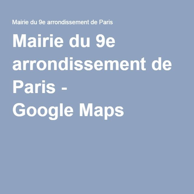 Mairie du 9e arrondissement de Paris - Google Maps