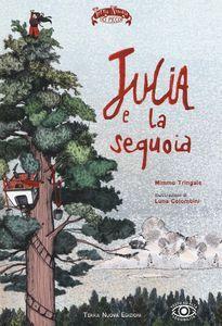 Foto Cover di Julia e la sequoia, Libro di Mimmo Tringale,Luna Colombini, edito da Terra Nuova Edizioni