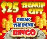 $25 free to try our online bingo games @ Break The Bank Bingo