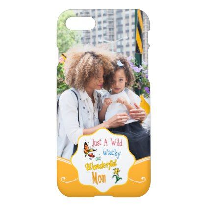 #funny - #Wild Wacky Wonderful Mom Gifts iPhone 7 Case