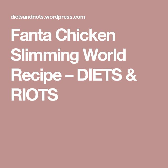 Fanta Chicken Slimming World Recipe – DIETS & RIOTS