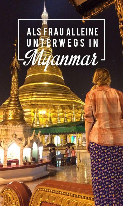 Alleine als Frau in Südostasien reisen: Meine Erfahrungen und Erkenntnisse aus vier Wochen Reisen in Myanmar und Thailand.