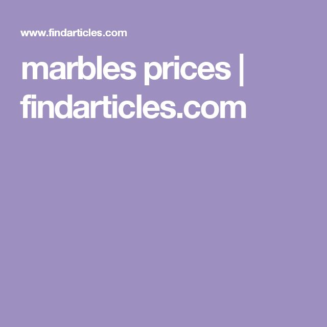 marbles prices | findarticles.com