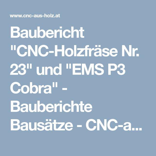 "Baubericht ""CNC-Holzfräse Nr. 23"" und ""EMS P3 Cobra""  - Bauberichte Bausätze - CNC-aus-Holz"