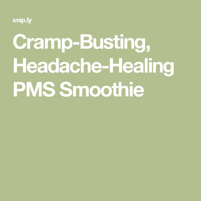 Cramp-Busting, Headache-Healing PMS Smoothie