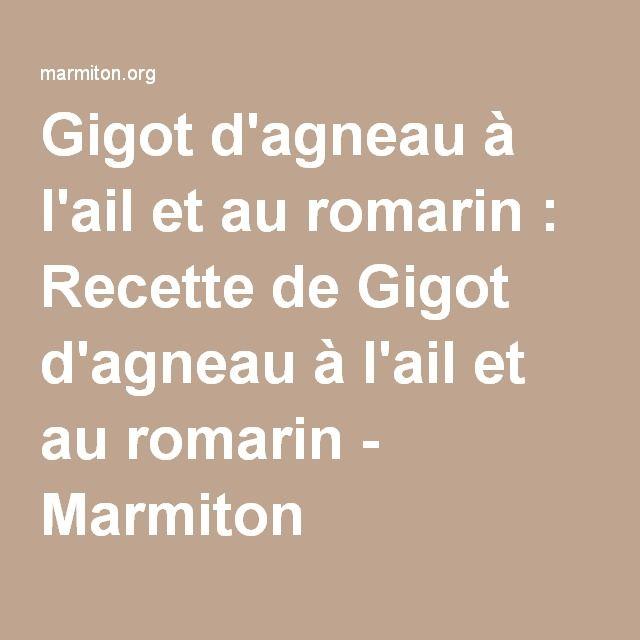 Gigot d'agneau à l'ail et au romarin : Recette de Gigot d'agneau à l'ail et au romarin - Marmiton
