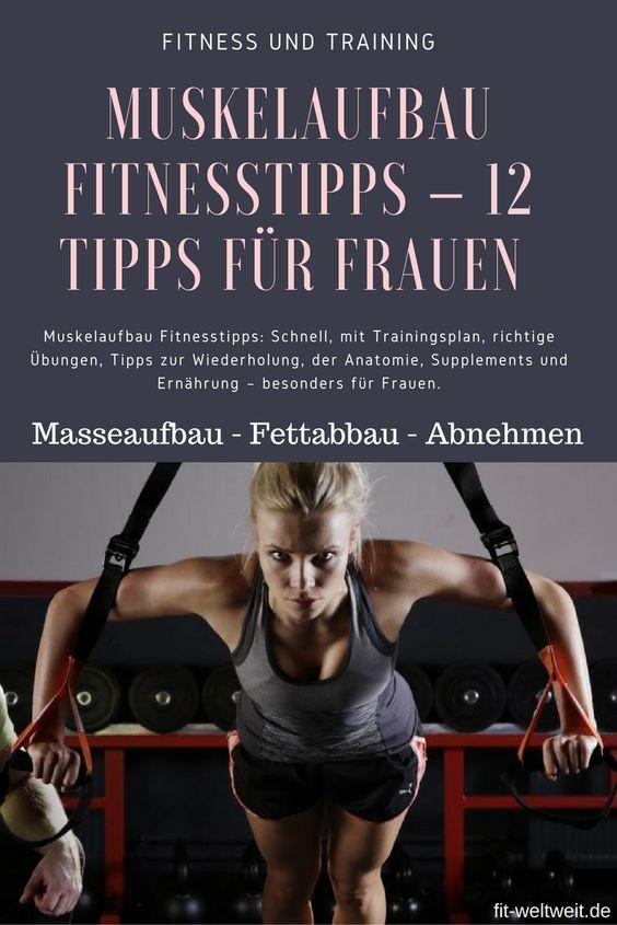 Muskelaufbau Fitnesstipps: Schnell, mit Trainingsplan, richtige Übungen, Tipps zur Wiederholung, der Anatomie, Supplements und Ernährung – besonders für Frauen.