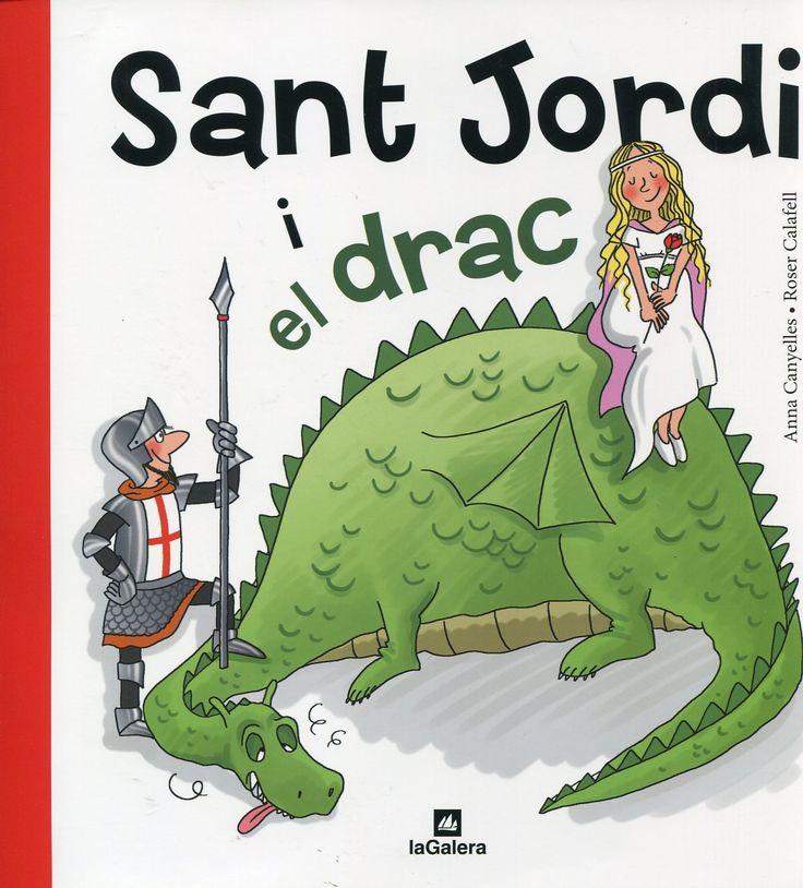 """Anna Canyelles / Roser Calafell. """"Sant Jordi i el drac"""". Editorial La Galera (2 a 6 anys)"""