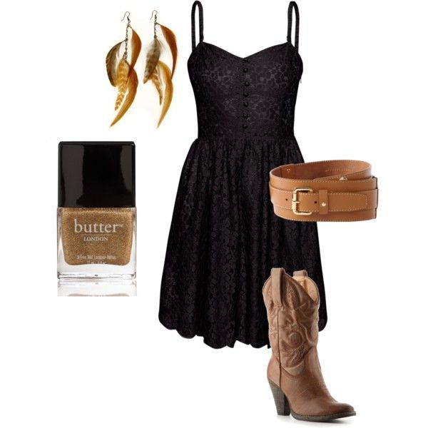 Hey cowgirl, this is for you - you know who you are ;););) the fingernail polish looks pretty cool country girl boots and a little black dress