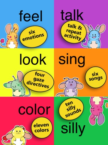"""Touch & Say ($0.00) """"Touch & Say"""" is an activity app for early development in children. """"Touch & Say"""" provides six activities for your child to practice these basic social skills:  - Verbalization  - Emotion recognition  - Color recognition  - Following directives  - Directed gaze (a key step in developing joint attention)"""