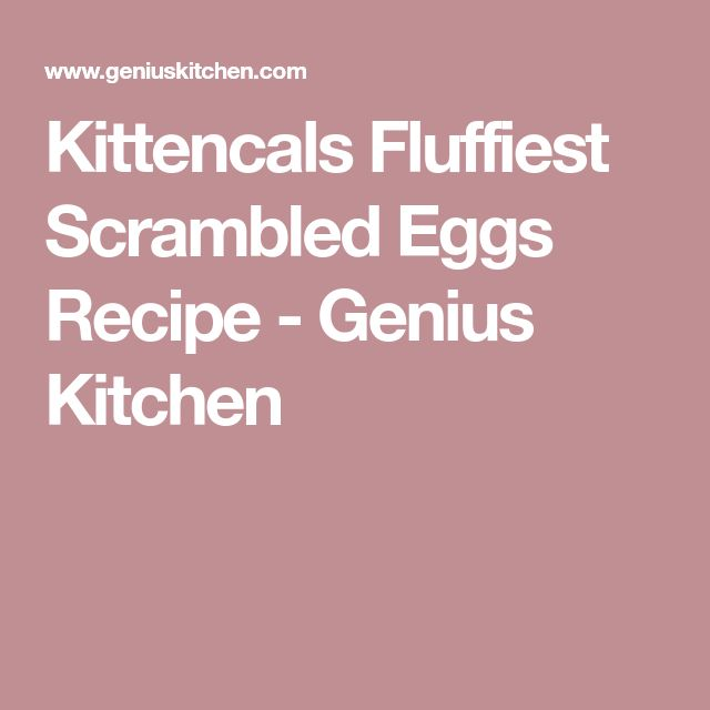 Kittencals Fluffiest Scrambled Eggs Recipe - Genius Kitchen