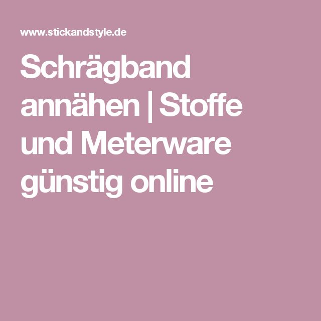 Schrägband annähen | Stoffe und Meterware günstig online
