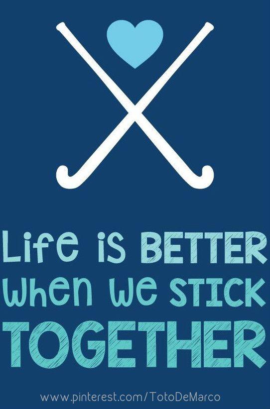 La vida es mejor cuando nos mantenemos juntos! Una cita que todos los/as jugadores de hockey s/ césped deben vivir! Siempre juega como un miembro del equipo, y fuera del campo siempre debe apoyar a sus compañeros de equipo! Inspiración!!