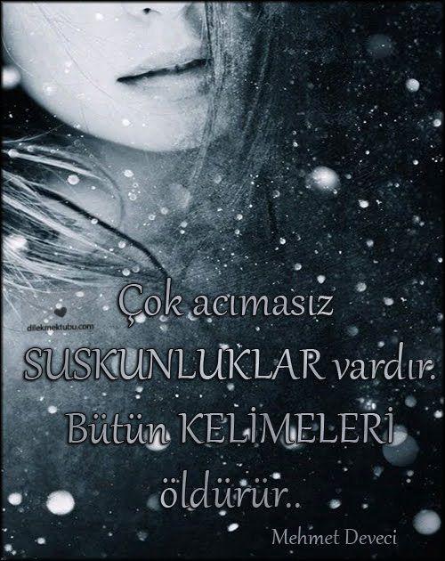 Çok acımasız suskunluklar vardır.   Bütün kelimeleri öldürür..   Mehmet Deveci     Resimli Sözler   Anlamlı Sözler     Anlamlı Sözler ...