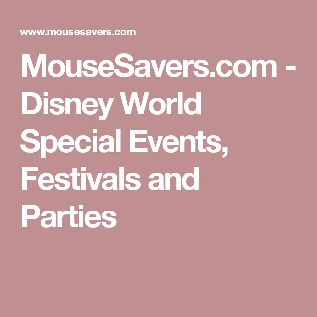 MouseSavers.com - Disney World Special Events, Festivals and Parties