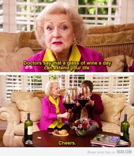 sounds about right...: Wine, Betty White, Cheer, Glass, Funny Stuff, Humor
