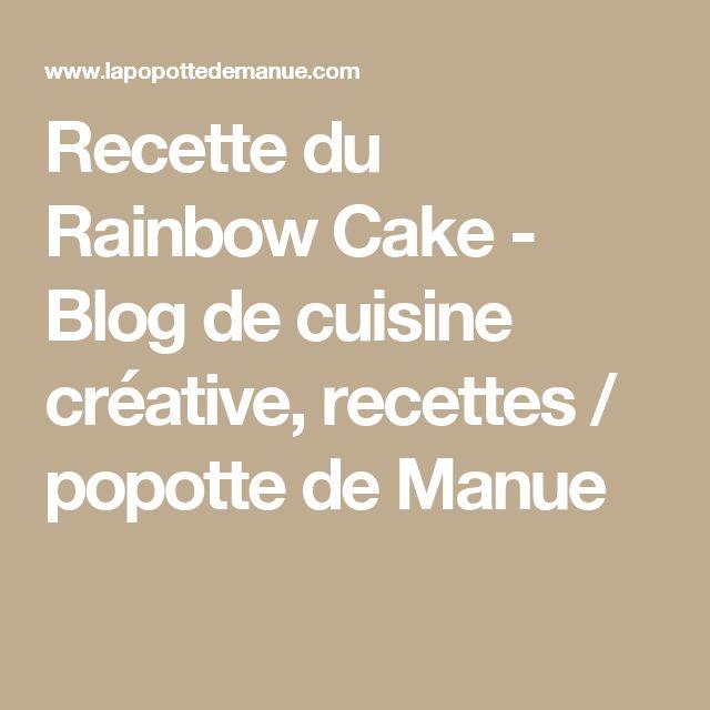 Recette du Rainbow Cake - Blog de cuisine créative, recettes / popotte de Manue