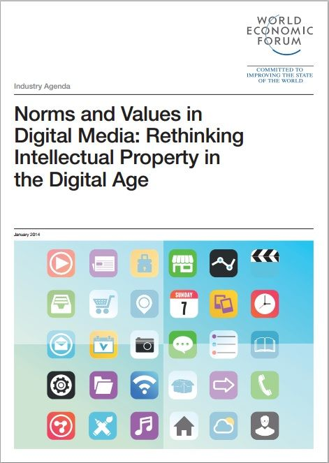 Norms and values in Digital Media: Rethinking Intellectual Property in the Digital Age - a report from the World Economic Forum, published in January 2014. #wef #wefreport