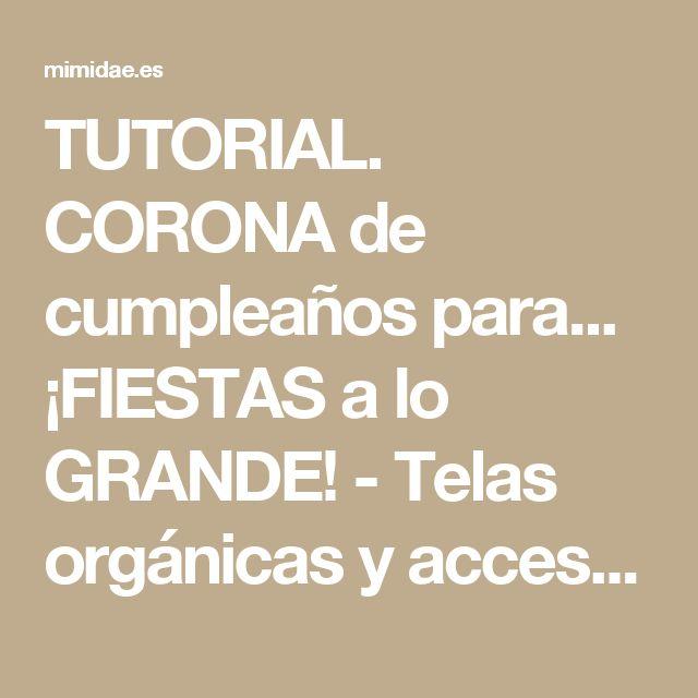 TUTORIAL. CORONA de cumpleaños para... ¡FIESTAS a lo GRANDE! - Telas orgánicas y accesorios online