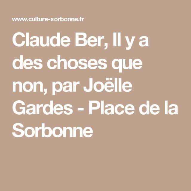 Claude Ber, Il y a des choses que non, par Joëlle Gardes - Place de la Sorbonne