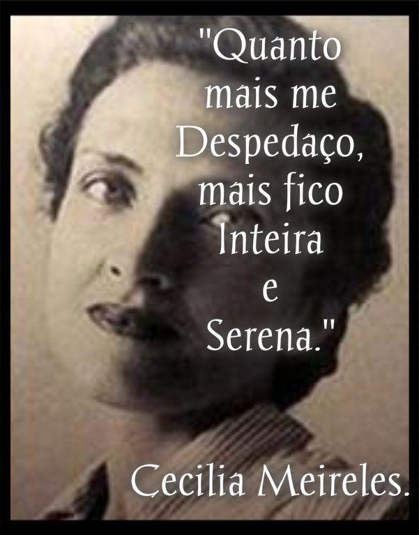 -Cecilia Meireles