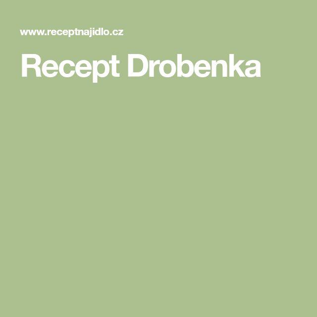 Recept Drobenka