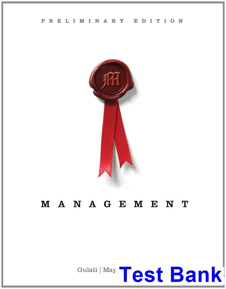 Management Preliminary Edition 1st Edition Gulati Test Bank - Test bank, Solutions manual, exam bank, quiz bank, answer key for textbook download instantly!
