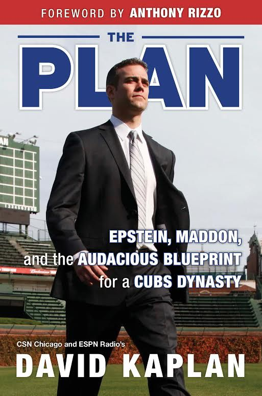 "DAVID KAPLAN'S BOOK ""THE PLAN"" GOES BEHIND THE SCENES ON HOW TOM RICKETTS HIRED THEO EPSTEIN TO TURN CUBS AROUND"