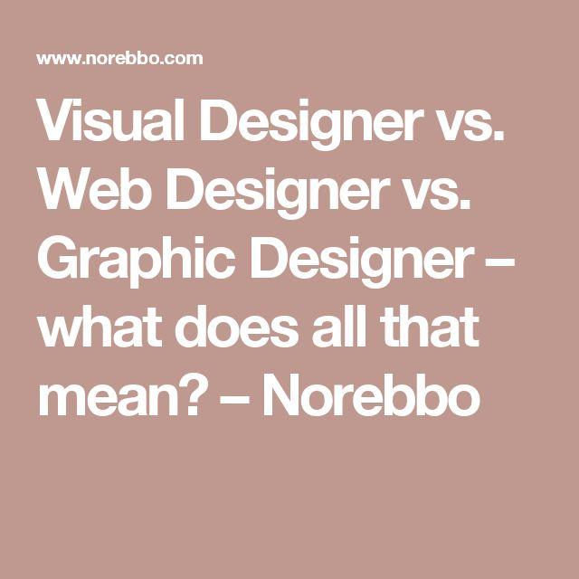 Visual Designer vs. Web Designer vs. Graphic Designer – what does all that mean? – Norebbo