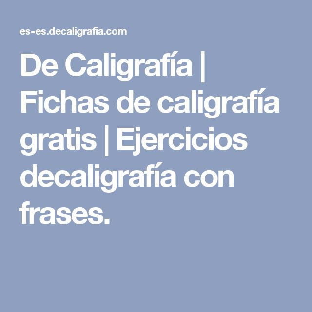 De Caligrafía | Fichas de caligrafía gratis | Ejercicios decaligrafía con frases.
