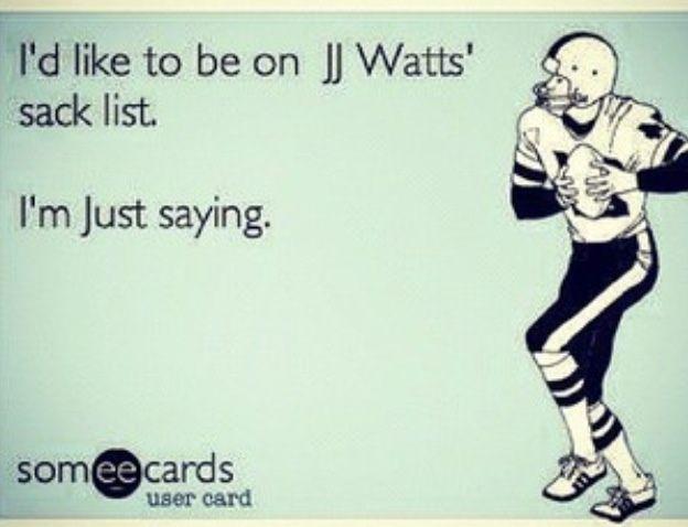 JJ Watt... a girl can dream right. | Made me laugh