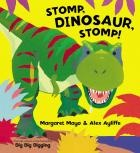 Stomp, Dinosaur, Stomp! by Margaret Mayo. A bright, bold book of noisy dinosaurs, fierce and friendly.      Meet all your favourite dinosaurs as they stomp, glide and charge through this brilliant book from a bestselling creative team. Includes Tyrannosaurus Rex, Pteranodon, Triceratops, Velociraptor, Diplodocus and more.