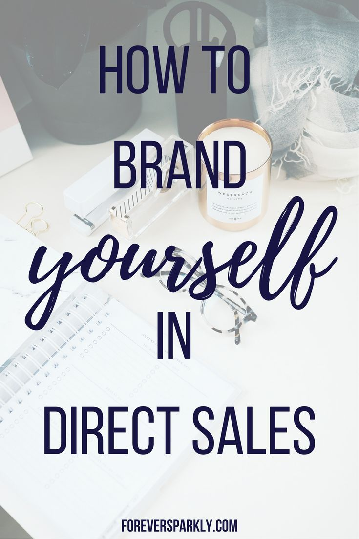 How To Brand Yourself In Direct Sales Why You Shouldn T Brand Your Company Direct Sales Business Direct Sales Network Marketing Business