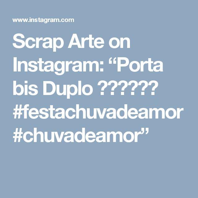 "Scrap Arte on Instagram: ""Porta bis Duplo 💚❤️💜💛✨ #festachuvadeamor #chuvadeamor"""