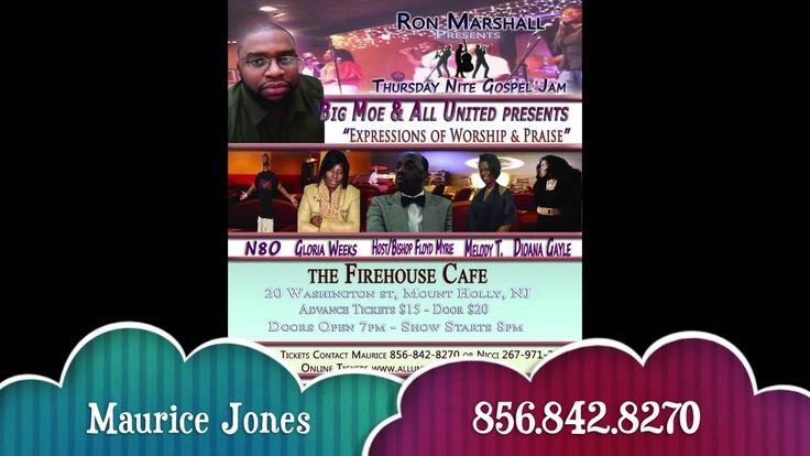 "2/20/14 at The Firehouse Thursday Nite Gospel Jam, Big Moe and All United Presents ""Expressions of Worship & Praise"" on February 20th @ 8pm  at The Firehouse Cafe, 20 Washington St, Mount Holly, NJ, Doors Open at 7pm/Show Starts at 8pm, Advance Tickets $15/Door $20, For Tickets Contact Maurice Jones 856-842-8270 or Nicci Johnson 267-971-2548  Or Order tickets via Eventbrite: http://allunited.eventbrite.com/?aff=efbevent"