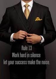 Výsledek obrázku pro rule 13 let your succes do the noise