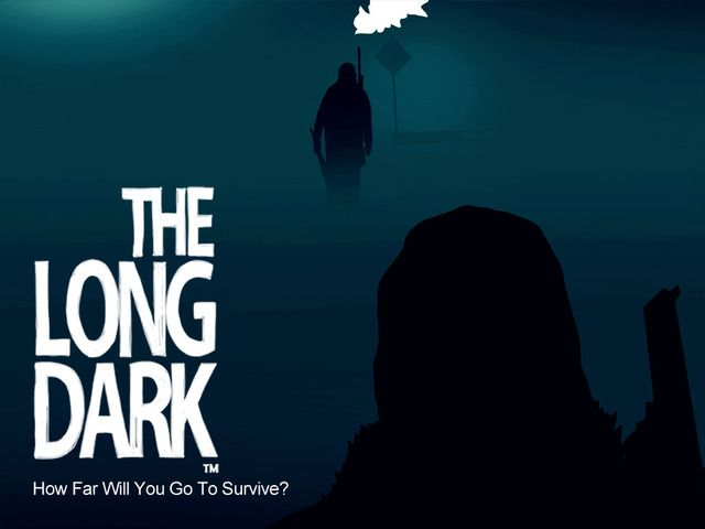 THE LONG DARK, a first-person post-disaster survival sim by Hinterland — Kickstarter
