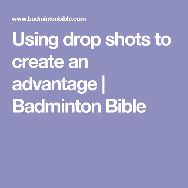 Using drop shots to create an advantage | Badminton Bible