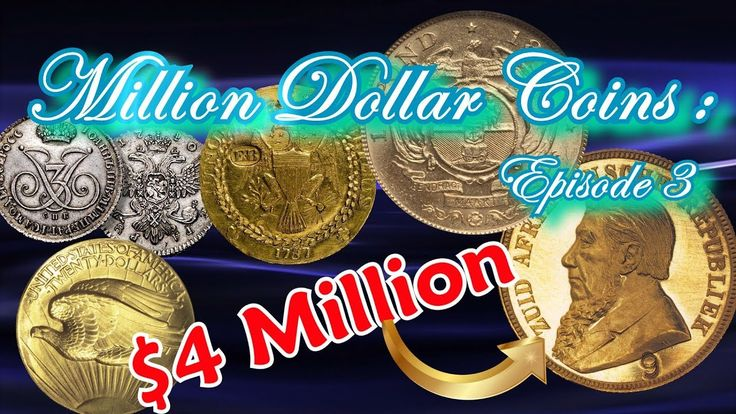 Million Dollar Coins Part 3 - The Worlds Most Rare and Valauable Coins W...