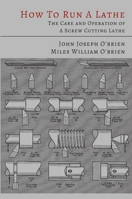 How to Run a Lathe by South Bend Lathe Works (9781614274742) | Buy online at Angus & Robertson Bookworld