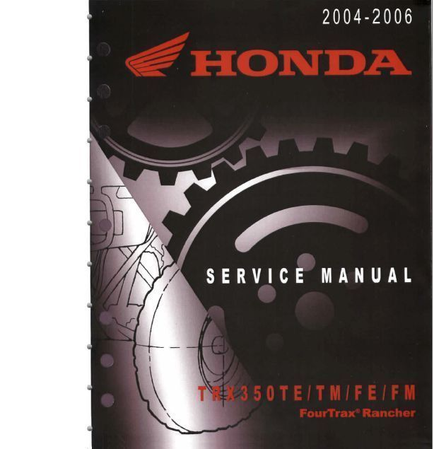 2004-2006 Honda TRX 350 Rancher TE TM FE FM ATV Service Repair Manual OVER 440 PAGES IN PDF FILE FORMAT 2004 2005 2006 Available Here http://james6269.tradebit.com/detail/256384589-2004-2006-honda-trx350-350-rancher-te-tm