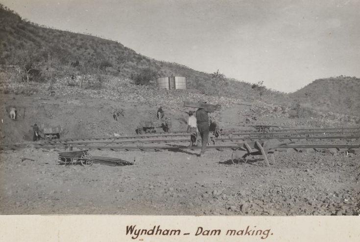 3231B/141: Dam building, Wyndham, 1916 http://encore.slwa.wa.gov.au/iii/encore/record/C__Rb4688832?lang=eng