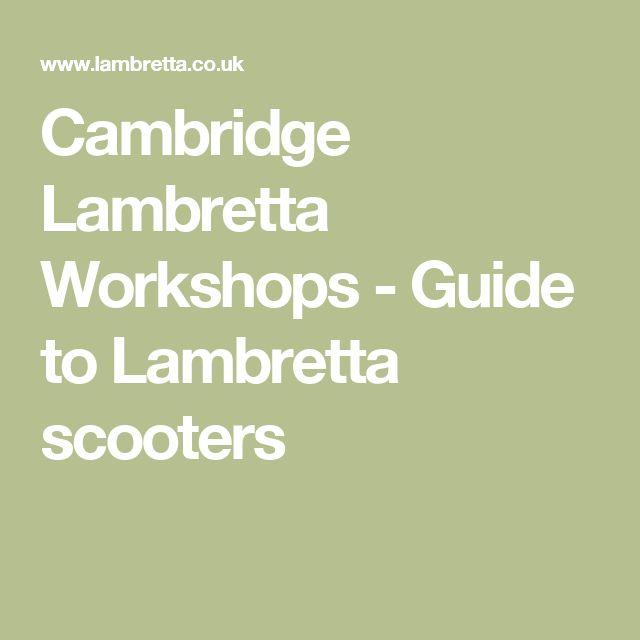 Cambridge Lambretta Workshops - Guide to Lambretta scooters