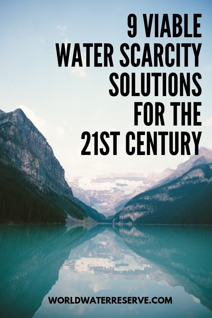 9 Viable Water Scarcity Solutions For The 21st Century Water Scarcity Water Purification System Water Pollution