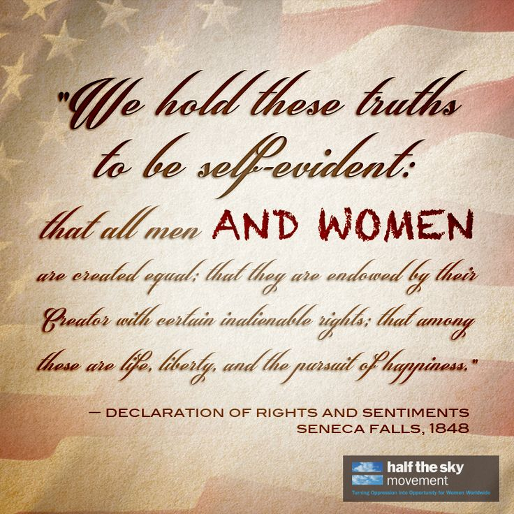 Quote We Hold These Truths To Be Self Evident That All Men And Women Are Created Equal Inspirational Words Quotes To Live By Truth