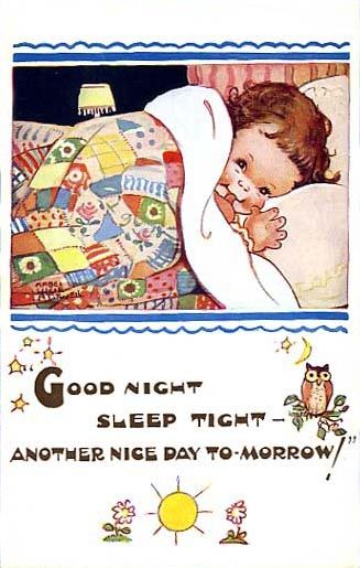 Good night; sleep tight - another nice day tomorrow. Mabel Lucie Attwell