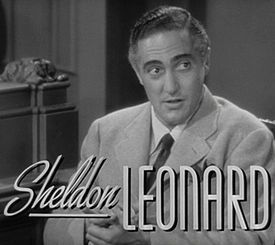 Sheldon Leonard in Another Thin Man trailer. Born February 22, 1907, this man wore many hats! He produced film & television, directed & wrote plus acted. D: January 11, 1997.