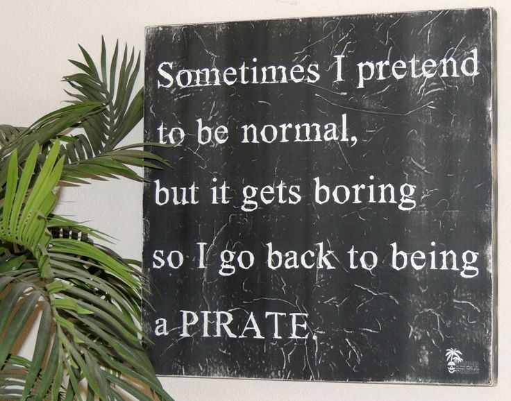 Living like a Pirate Gear Store - Be a Pirate Quote Board, $99.95 (http://www.livinglikeapirate.com/pirate-art-quotes/be-a-pirate-quote-board/)