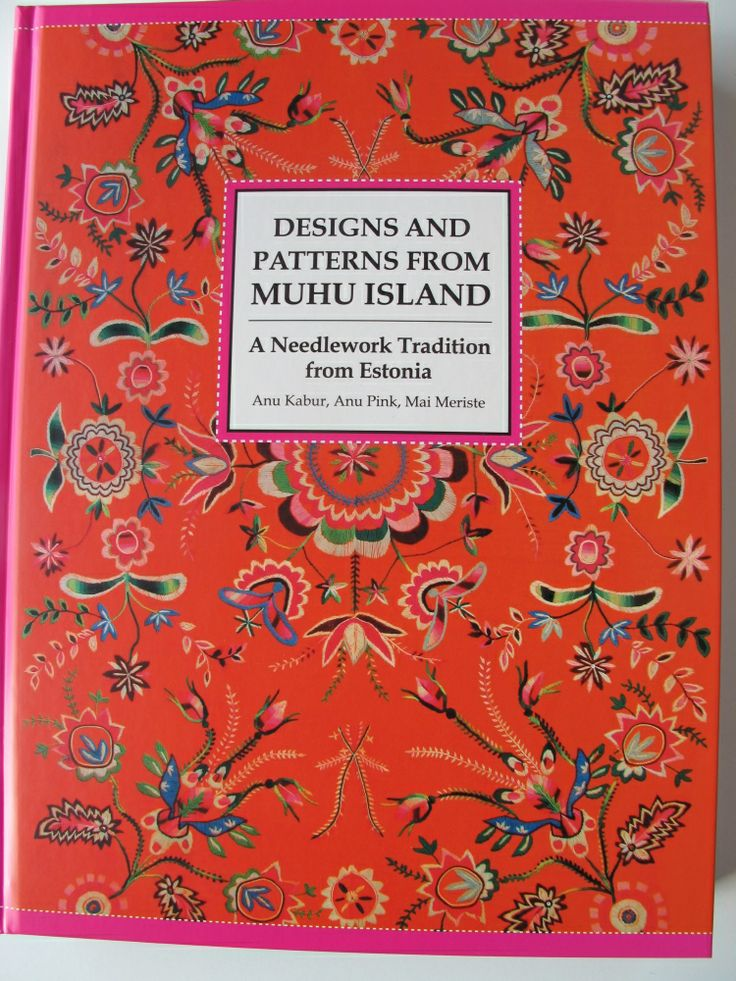 Designs and Patterns From Muhu Island - A Needlework Tradition from Estonia
