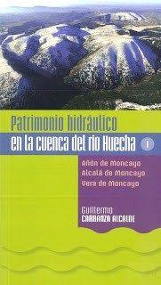 Patrimonio hidráulico en la cuenca del rio Huecha : Añón de      Moncayo, Alcalá de Moncayo, Vera de Moncayo, 2016  http://absysnetweb.bbtk.ull.es/cgi-bin/abnetopac01?TITN=562535